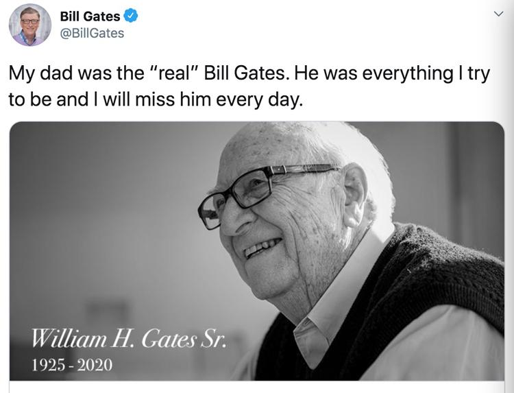 Bill Gates viết trên blog cá nhân Cha là tất cả những gì mà tôi muốn cố gắng trở thành để tưởng nhớ cha mình. Ảnh: Twitter.